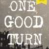 'One Good Turn' – Book Review